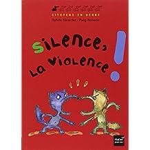 Silence, la violence!