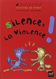 Silence la violence par Sylvie Girardet