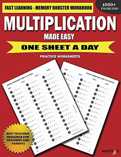 Multiplication Made Easy: Fast Learning - Memory Booster Workbook One Sheet A Day Practice Worksheets ()