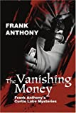 The Vanishing Money, Frank Anthony, 0595299903