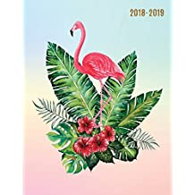 2018-2019: Tropical Flamingo 18-Month Weekly Planner || July 2018 - Dec 2019 Weekly View || To-Do Lists, Inspirational Quotes + Much More