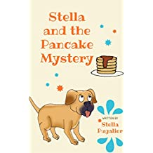 Children's book: Stella and the Pancake Mystery (Children's book, Picture books, Ages 2-8, Kids book, Bedtime story) (Stella Pugalier Collection Book 1)