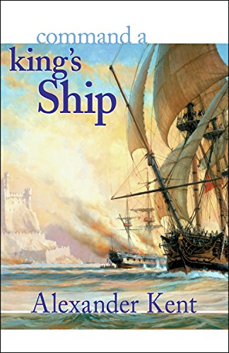 Command a King's Ship (The Bolitho Novels) (Vol 6)