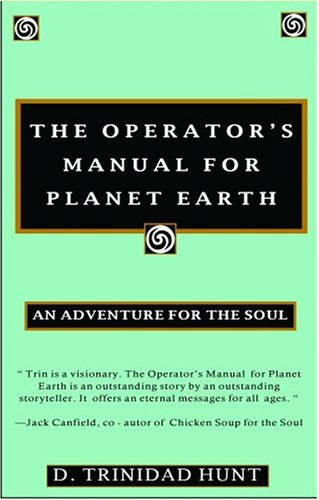 Operator's Manual for Planet Earth: An Adventure for the Soul