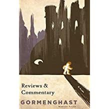 Gormenghast: Reviews and Commentary