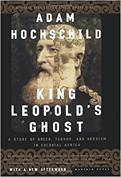 an analysis of the book king leopolds ghost by adam hochschild In king leopold's ghost, adam hochschild seeks to revive the fervor and vehemence with which the world remembers this tragedy prior to reading this book, my own understanding of the genocide in the congo was that of just another awful tragedy in the long process of colonial imperialism.