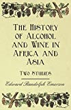 The History of Alcohol and Wine in Africa and Asia - Two Studies