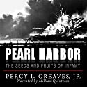 Pearl Harbor: The Seeds and Fruits of Infamy Audiobook by Percy L. Greaves Jr., Bettina B. Greaves Narrated by Millian Quinteros