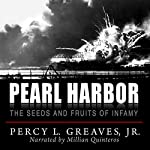 Pearl Harbor: The Seeds and Fruits of Infamy | Percy L. Greaves Jr.,Bettina B. Greaves