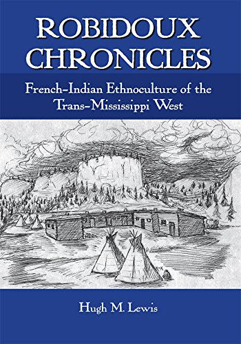 Robidoux chronicles : French-Indian ethnoculture in the Trans-Mississippi West