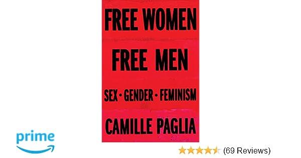 Free Women, Free Men: Sex, Gender, Feminism: Camille Paglia
