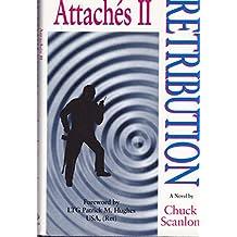 Attaches II, retribution: A novel
