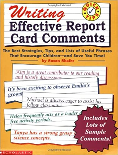 Writing effective report card comments grades 1 6 susan shafer writing effective report card comments grades 1 6 susan shafer 9780590068826 amazon books fandeluxe Image collections
