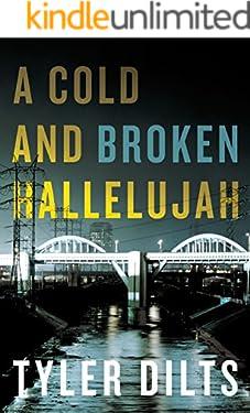 A Cold and Broken Hallelujah (Long Beach Homicide)