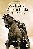 Fighting Melancholia: Don Quixote's Teaching