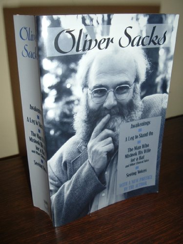 Oliver Sacks Omnibus (A 4-in-1 book) (: AWAKENINGS, A LEG TO STAND ON, THE MAN WHO MISTOOK HIS WIFE FOR A HAT, SEEING VOICES) (: AWAKENINGS, A LEG TO STAND ON, THE MAN WHO MISTOOK HIS WIFE FOR A HAT, SEEING VOICES) (Oliver Sacks A Leg To Stand On)