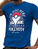 I'm Just Here For The Pokemon Go Leave Me Alone - LeRage Shirts MEN'S Blue Small