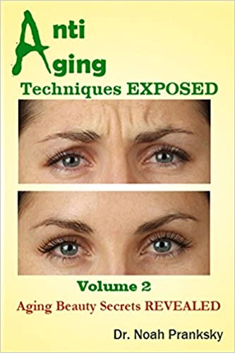 Book Anti Aging Techniques EXPOSED Vol 2: Aging Beauty Secrets REVEALED: Volume 2