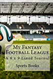 My Fantasy Football League: A 6 x 9 Lined Journal - Best Reviews Guide
