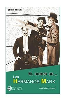 El humor de los Hermanos Marx (Spanish Edition) by [Agusti, Adolfo Pérez]