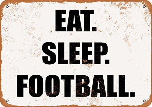 Wall-Color 7 x 10 Metal Sign - EAT. Sleep. Football. - Vintage Look