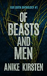 Of Beasts and Men (Far Earth Anthology) (Volume 1)