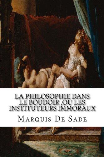 Read Online La Philosophie Dans le Boudoir ,Ou Les Instituteurs Immoraux (French Edition) pdf epub