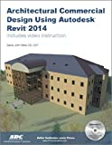 Architectural Commercial Design Using Autodesk Revit 2014, Daniel John Stine, 1585038024