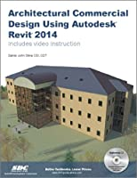 Architectural Commercial Design Using Autodesk Revit 2014 Front Cover