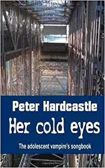 Her cold eyes: The adolescent vampire's songbook