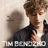 Tim Bendzko - Sag Einfach Ja