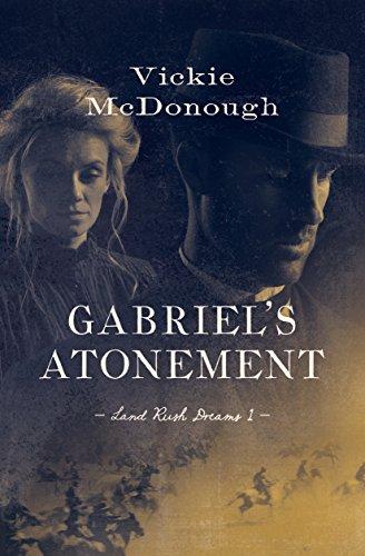 Gabriel's Atonement (Land Rush Dreams Book 1)