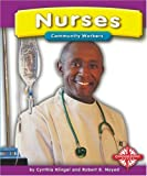 Nurses, Cynthia Fitterer Klingel and Robert B. Noyed, 075650306X