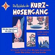 Die Rückkehr der Kurzhosengang (Die Kurzhosengang 2) Hörbuch von Victor Caspak, Yves Lanois Gesprochen von: Andreas Fröhlich, Oliver Rohrbeck, Jens Wawrczeck, Gustav Peter Wöhler
