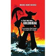 Il était une fois Goldorak: Les aventures d'un français à la conquête des mangas (French Edition)