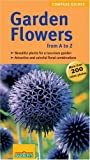 Garden Flowers from A to Z (Compass Guide)