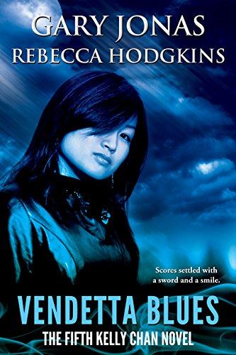 Vendetta Blues: The Fifth Kelly Chan Novel