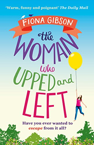 The Woman Who Upped and Left: A laugh-out-loud read that will put a spring in your (Spring Step Womens Star)