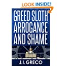 Greed Sloth Arrogance and Shame