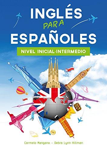 Curso de Inglés para Españoles : Nivel inicial-intermedio (Spanish Edition)