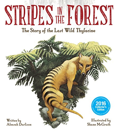 Stripes in the Forest: The Story of the Last Wild Thylacine (Stripes Anniversary)