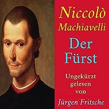 Der Fürst Hörbuch von Niccolò Machiavelli Gesprochen von: Jürgen Fritsche
