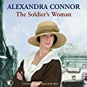 The Soldier's Woman Audiobook by Alexandra Connor Narrated by Alexandra Connor