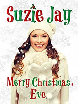 Merry Christmas, Eve (All about Eve Book 1) by [Jay, Suzie]