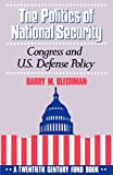 img - for The Politics of National Security: Congress and U.S. Defense Policy (Twentieth Century Fund Book) book / textbook / text book