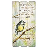 P. Graham Dunn His Eye is On The Sparrow Small 12x6 Fence Post Wood Look Wall Art Plaque