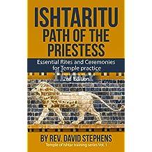 Ishtaritu Path of the Priestess: Essential Rites and Ceremonies for Temple Practice (Temple of Ishtar training series Book 1)