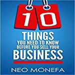 10 Things You Need to Know Before You Sell Your Business | Neo Monefa