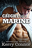 Caught with a Marine (A Few Good Men: Night Moves Book 2)