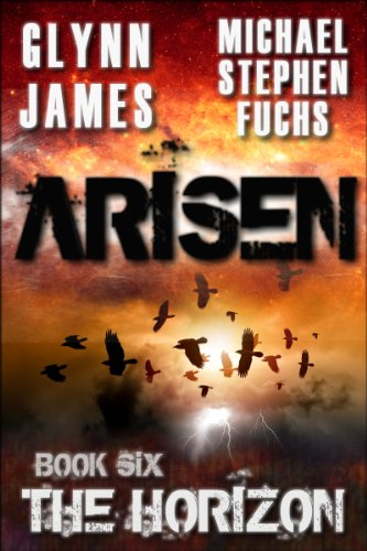 ARISEN, Book Six - The Horizon by [Fuchs, Michael Stephen, James, Glynn]